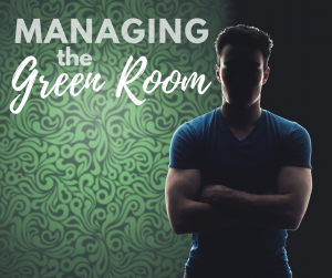 Managing the Green Room
