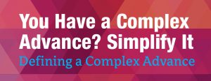 You Have a Complex Advance? Simplify It