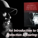 Celebrity Protection and Touring